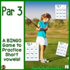 Par 3 - Short Vowel Sounds