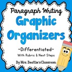 Paragraph Writing Graphic Organizers - DIFFERENTIATED - Wi