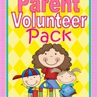 Parent Volunteer Pack: Great For Open House or Conferences