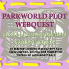 Parkworld Plot - Force, Motion, Energy Webquest