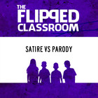 Parody vs Satire (Flipped Classroom Video Lecture)