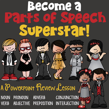 http://www.teacherspayteachers.com/Product/Parts-of-Speech-PowerPoint-Part-4-Review-N-V-Adj-Adv-Pro-Conj-Prep-Int-1185012