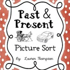 Past &amp; Present {Picture Sort}