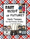 Past Present or Future? Verb Tenses for the Primary Grades