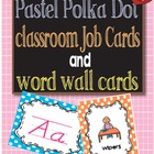 Pastel Polka Dot Job Cards with pictures and Word Wall Cards