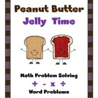 Peanut Butter Jelly Time Math Word Problems - Add, Subtrac