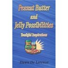 Peanut Butter and Jelly Possibilities: Youthful Inspirations