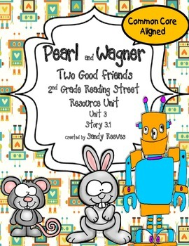 Pearl and Wagner: Two Good Friends Reading Street 2nd Grade Common Core Aligned
