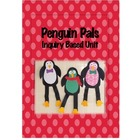 Penguin Pals: Inquiry Based Unit