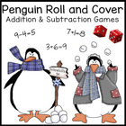 Penguin Roll & Cover Addition & Subtraction Games!