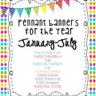 Pennant Banners for the Year- January through July