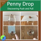 Penny Drop:  Investigating Push and Pull