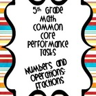 Performance Based Tasks for 5th Grade Common Core *Fractions*