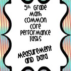 Performance Based Tasks for 5th Grade Common Core *Measure