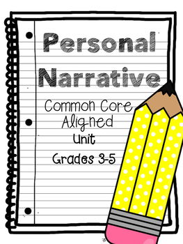 Personal Narrative CCSS Aligned Grades 3-5