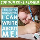 Personal Narrative:  I Can Write About Me