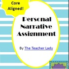 Personal Narrative Writing Assignment - Common Core Aligned!