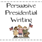Persuasive Presidential Writing