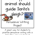 Persuasive Writing Pack: Which Animal Should Guide Santa's