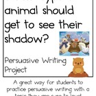 Persuasive Writing Pack: Which Animal Should See Their Shadow?