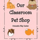 Pet Shop Dramatic Play Center