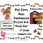 Pet Store Math - Companion Picture Book to Multi-Step Word