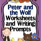 Peter and the Wolf -Set of 7 Worksheets and Writing Prompts