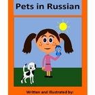 Pets in Russian - vocab. sheets, worksheets, matching & bi