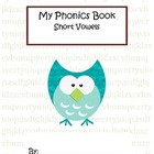 Phonics Book - Short Vowels