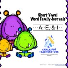 Phonics: Word Family Journals-- Short Vowel (A,E,&amp; I)