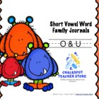 Phonics: Word Family Journals--Short Vowels (O &amp; U)