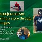 Photojournalism- Telling a Story with Pictures