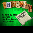 Photoshop Elements: 17 Tutorials for Multimedia &amp; Graphic Design