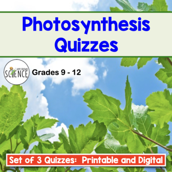Photosynthesis Quizzes - Set of 3