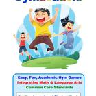 Physical Education Common Core – Long Vowel Final –e – Gym