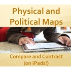 Physical and Political Maps: Compare and Contrast (on iPads!)