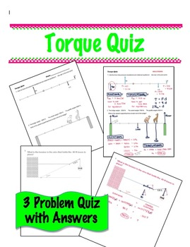 Physics - Torque Quiz - 3 Problems w/ answers