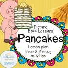 Pancakes (Literature Lesson Plan and Worksheet Set)