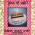 Piece of Cake- Bulletin Board Craft