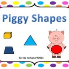 Piggy Shapes