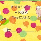Pigs and Pancakes