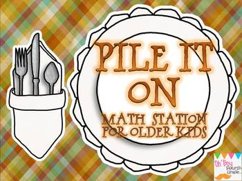 Pile It On... a Math Station for Older Kids