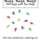 Pill & Sow Bug Unit Notebook