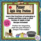 Pioneer Fractions –Increasing an Apple Crisp Recipe - Oreg
