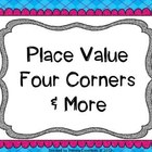 Place Value Four Corners &amp; More