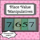 Place Value Manipulatives CCSS 4.NBT.2