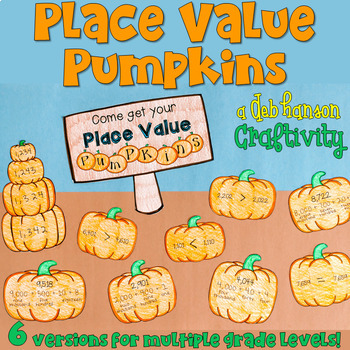 Place Value Pumpkins Craftivity (5 versions differentiated for multiple grades)