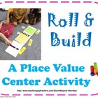 Place Value Roll &amp; Build Center Activity
