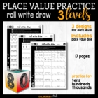 Place Value - Roll It, Write It, Make It  **Includes Place
