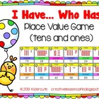 Place Value (Tens and Ones) Math Game~ I Have... Who Has?